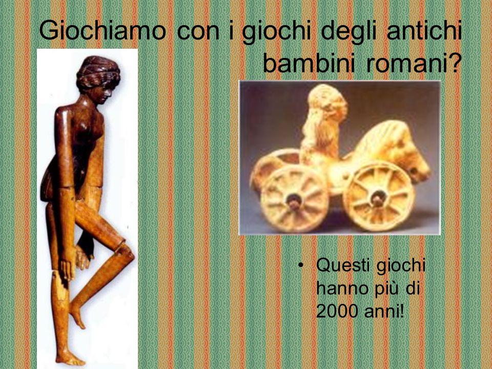 Giochiamo con i giochi degli antichi bambini romani? Questi giochi hanno più di 2000 anni!