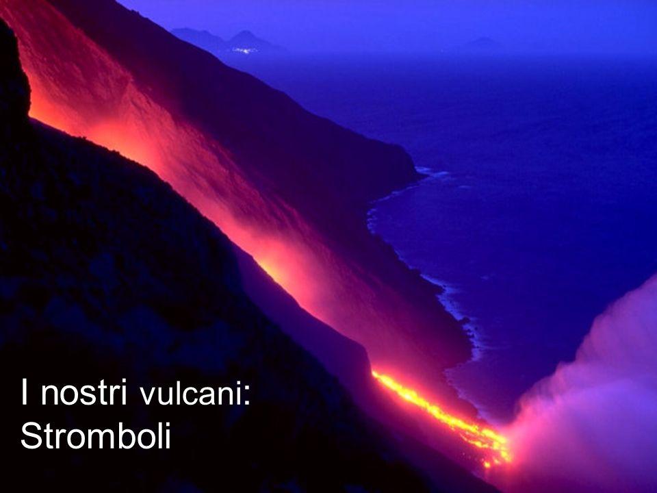 I nostri vulcani : Stromboli
