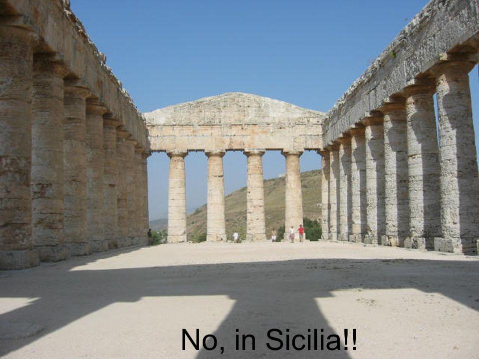 No, in Sicilia!!