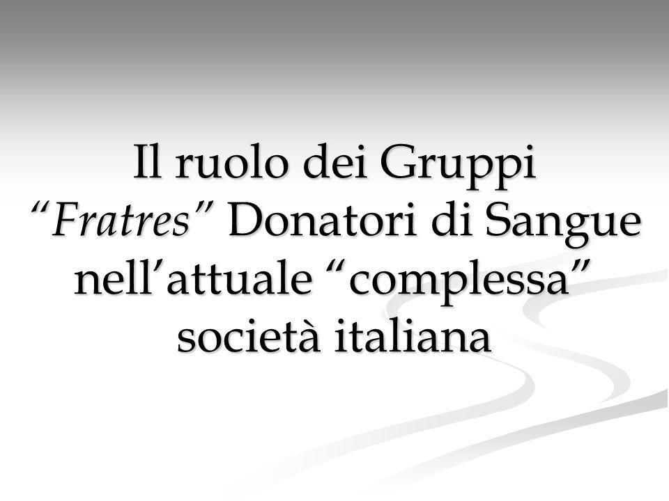 Il ruolo dei Gruppi Fratres Donatori di Sangue nellattuale complessa società italiana