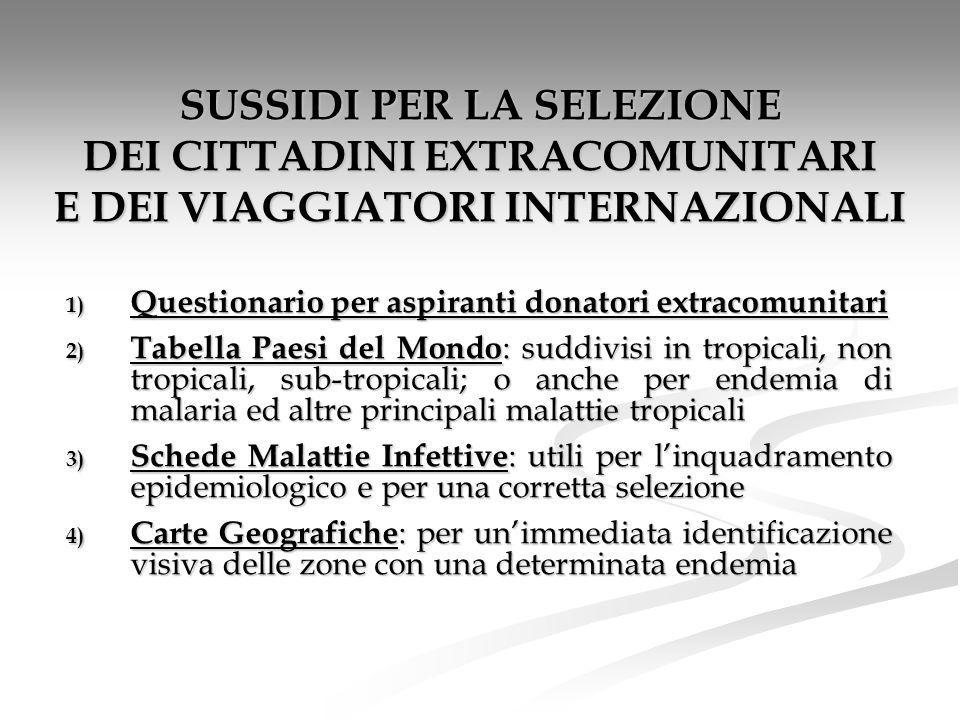 SUSSIDI PER LA SELEZIONE DEI CITTADINI EXTRACOMUNITARI E DEI VIAGGIATORI INTERNAZIONALI 1) Questionario per aspiranti donatori extracomunitari 2) Tabe