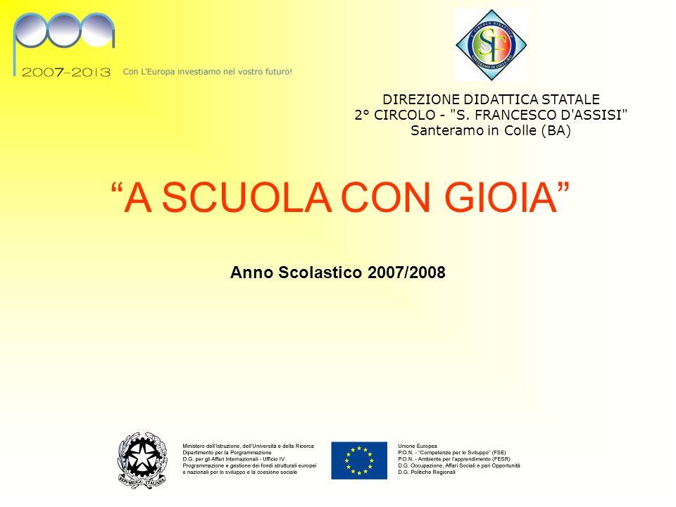 A SCUOLA CON GIOIA Anno Scolastico 2007/2008 DIREZIONE DIDATTICA STATALE 2° CIRCOLO - S.