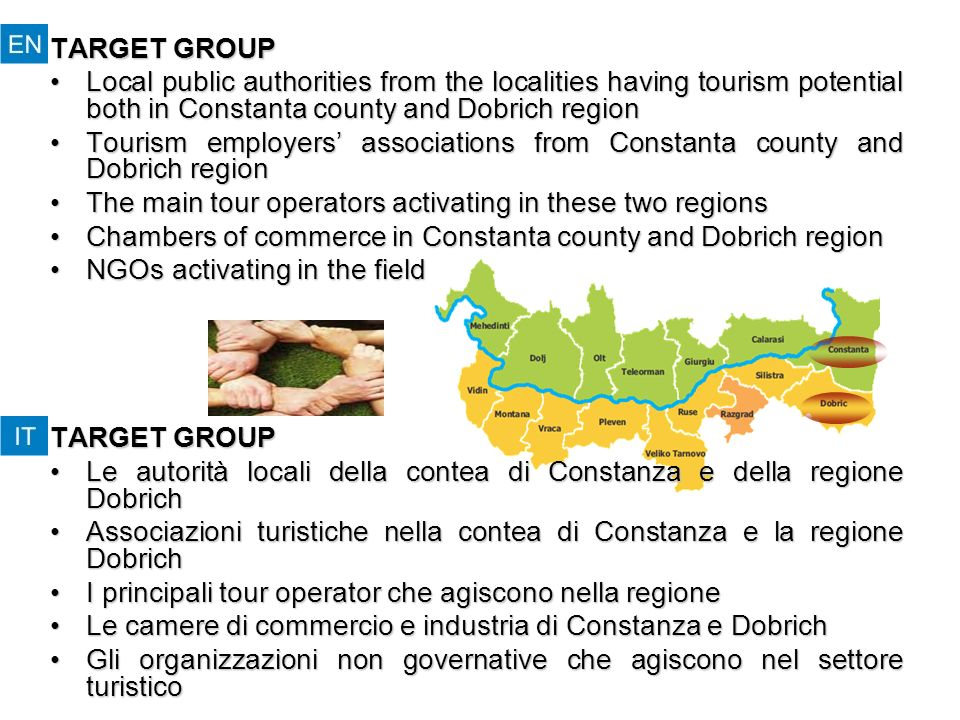 TARGET GROUP Local public authorities from the localities having tourism potential both in Constanta county and Dobrich regionLocal public authorities