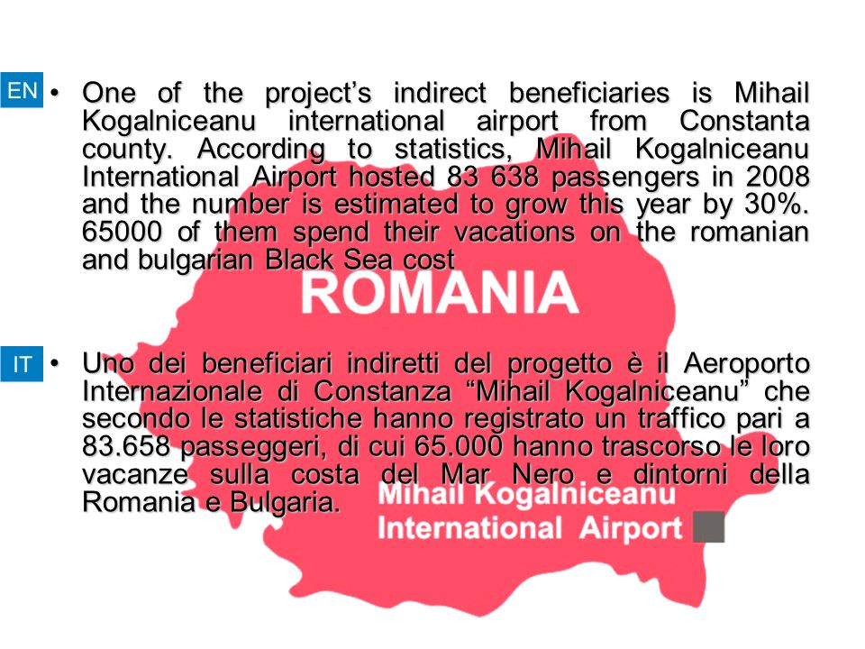 OneOne of the projects indirect beneficiaries is Mihail Kogalniceanu international airport from Constanta county.