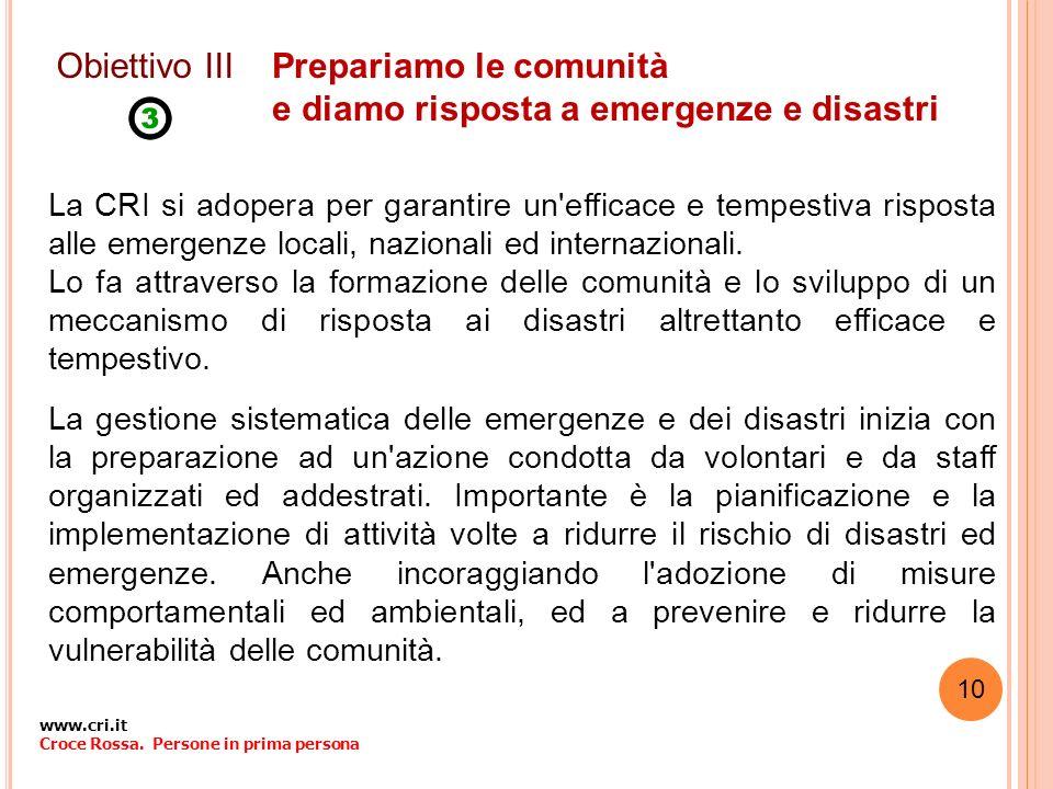 Prepariamo le comunità e diamo risposta a emergenze e disastri La CRI si adopera per garantire un'efficace e tempestiva risposta alle emergenze locali