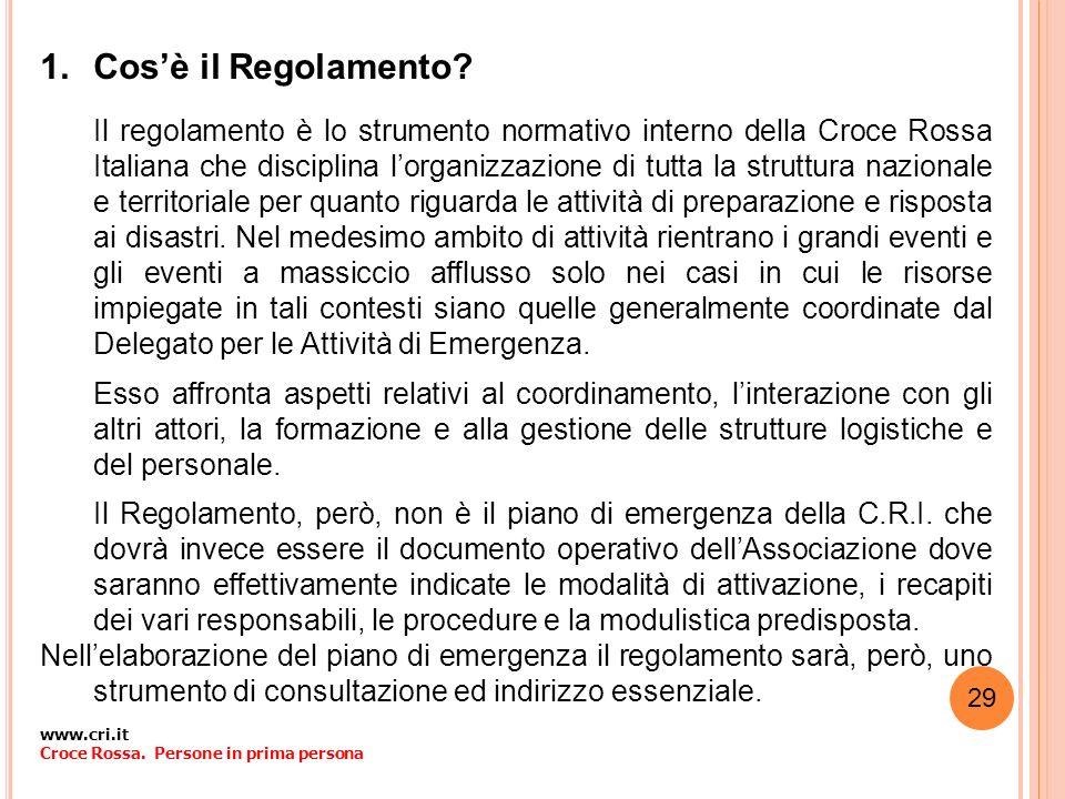 1.Cosè il Regolamento? Il regolamento è lo strumento normativo interno della Croce Rossa Italiana che disciplina lorganizzazione di tutta la struttura