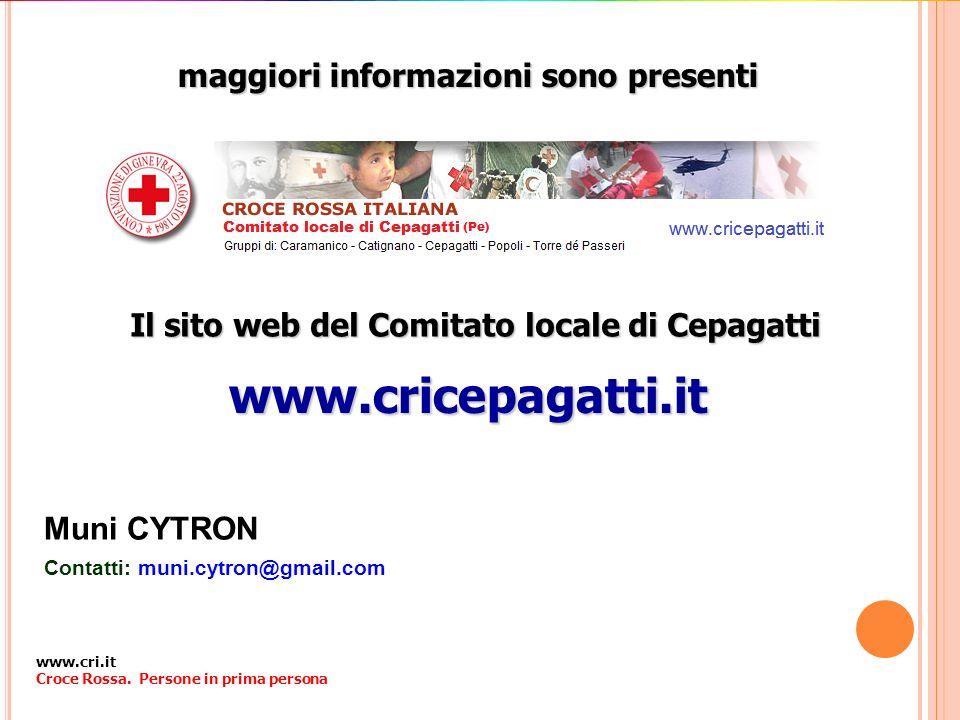 maggiori informazioni sono presenti Muni CYTRON Contatti: muni.cytron@gmail.com www.cri.it Croce Rossa. Persone in prima persona Il sito web del Comit