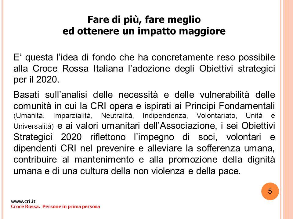 Fare di più, fare meglio ed ottenere un impatto maggiore E questa lidea di fondo che ha concretamente reso possibile alla Croce Rossa Italiana ladozio