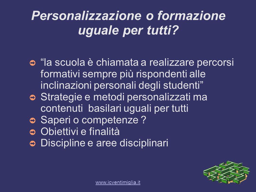 Personalizzazione o formazione uguale per tutti? la scuola è chiamata a realizzare percorsi formativi sempre più rispondenti alle inclinazioni persona
