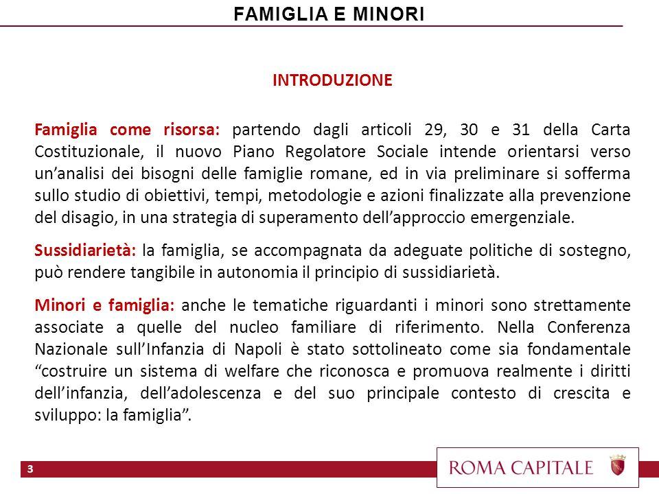 INTRODUZIONE Famiglia come risorsa: partendo dagli articoli 29, 30 e 31 della Carta Costituzionale, il nuovo Piano Regolatore Sociale intende orientar