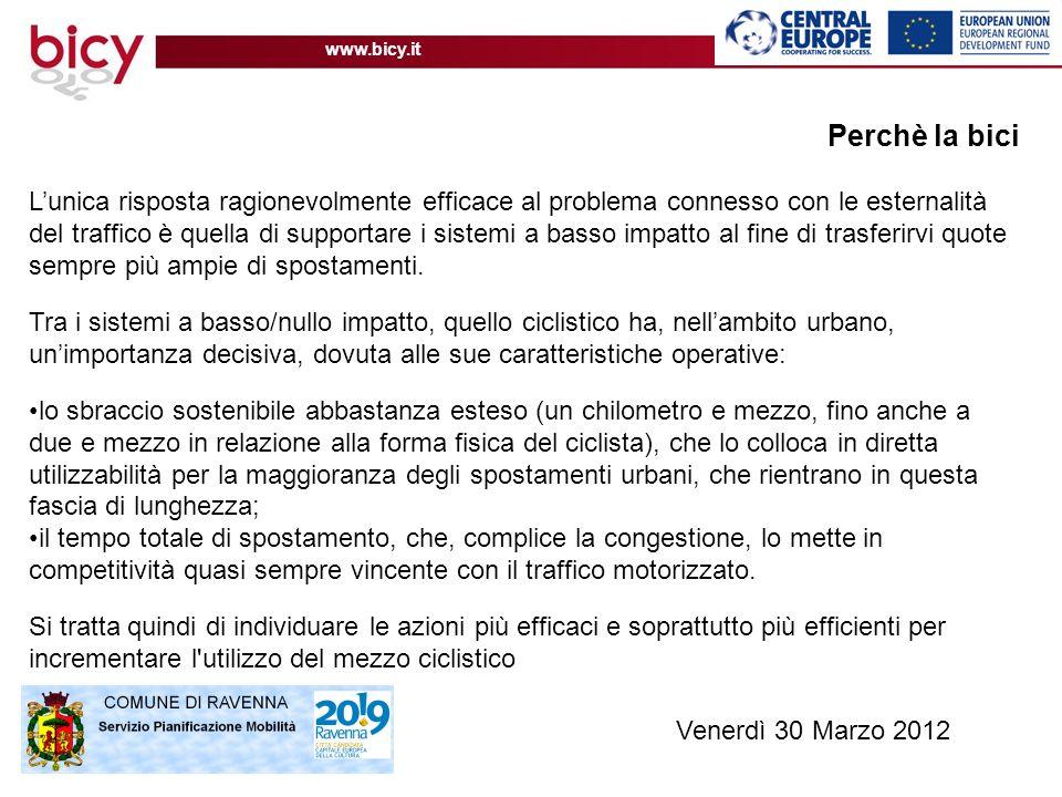 www.bicy.it Venerdì 30 Marzo 2012 Perchè la bici Lunica risposta ragionevolmente efficace al problema connesso con le esternalità del traffico è quell
