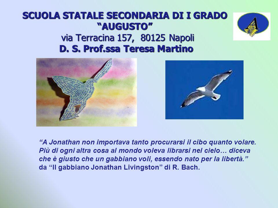 SCUOLA STATALE SECONDARIA DI I GRADO AUGUSTO via Terracina 157, 80125 Napoli D. S. Prof.ssa Teresa Martino SCUOLA STATALE SECONDARIA DI I GRADO AUGUST