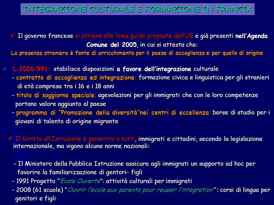 Il governo francese si attiene alle linee guida proposte dallUE e già presenti nellAgenda Comune del 2005, in cui si attesta che: Il governo francese