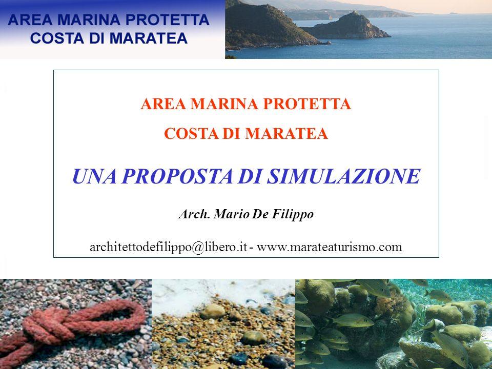 AREA MARINA PROTETTA COSTA DI MARATEA UNA PROPOSTA DI SIMULAZIONE Arch. Mario De Filippo architettodefilippo@libero.it - www.marateaturismo.com