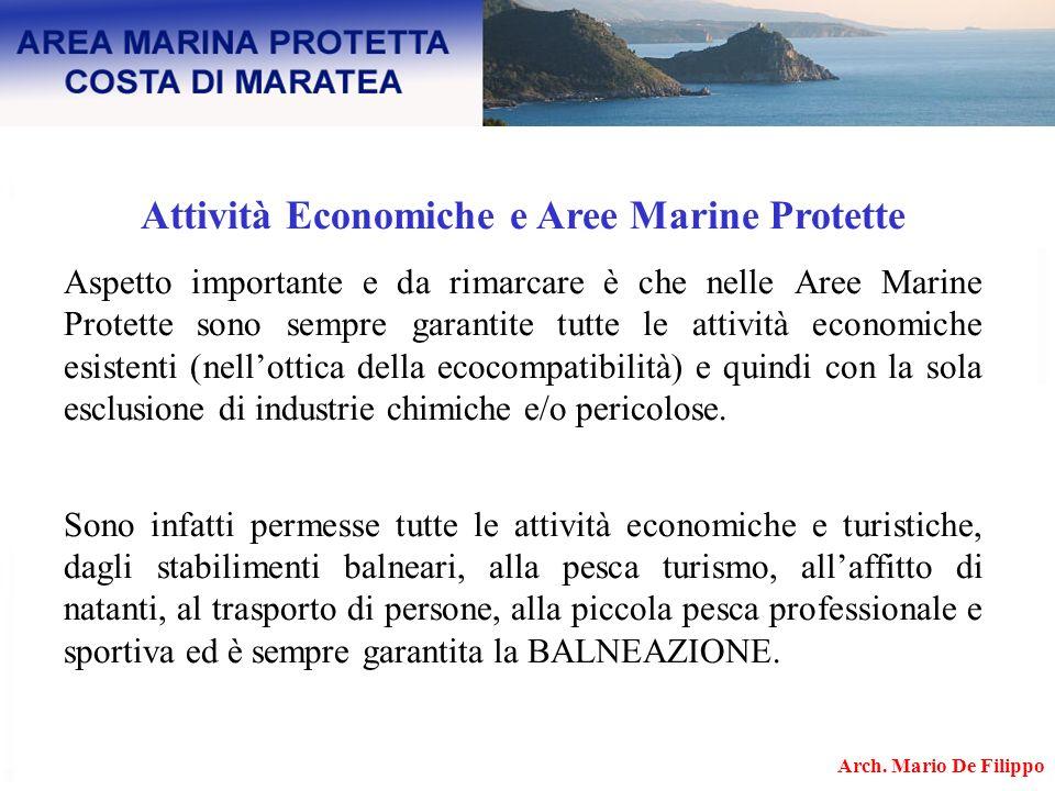 Attività Economiche e Aree Marine Protette Aspetto importante e da rimarcare è che nelle Aree Marine Protette sono sempre garantite tutte le attività