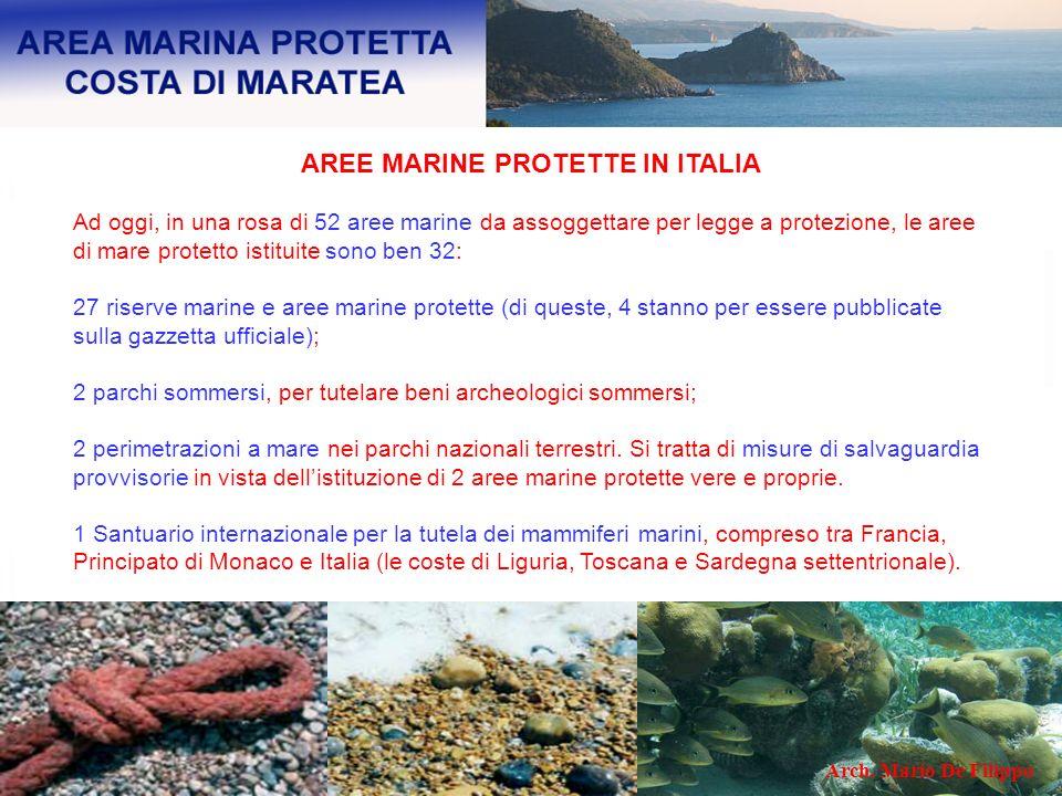 AREE MARINE PROTETTE IN ITALIA Ad oggi, in una rosa di 52 aree marine da assoggettare per legge a protezione, le aree di mare protetto istituite sono