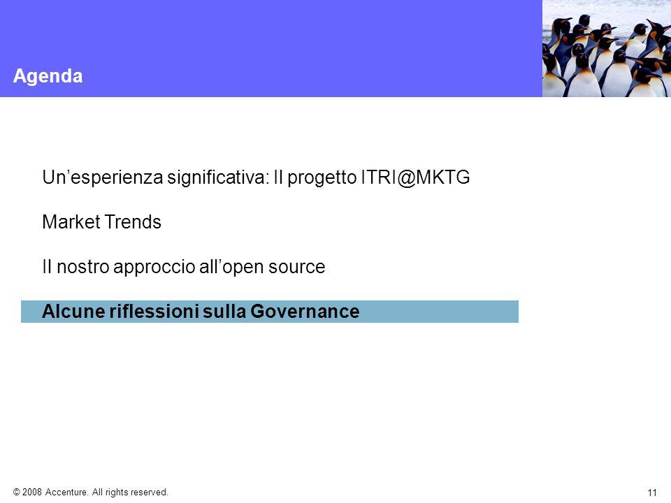 © 2008 Accenture. All rights reserved. 11 Agenda Unesperienza significativa: Il progetto ITRI@MKTG Market Trends Il nostro approccio allopen source Al