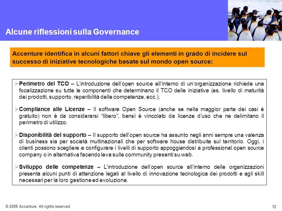 © 2008 Accenture. All rights reserved. 12 Alcune riflessioni sulla Governance Perimetro del TCO – Lintroduzione dellopen source allinterno di unorgani