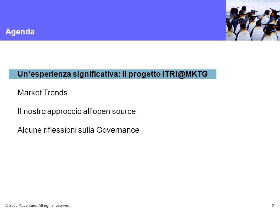 © 2008 Accenture. All rights reserved. 2 Agenda Unesperienza significativa: Il progetto ITRI@MKTG Market Trends Il nostro approccio allopen source Alc
