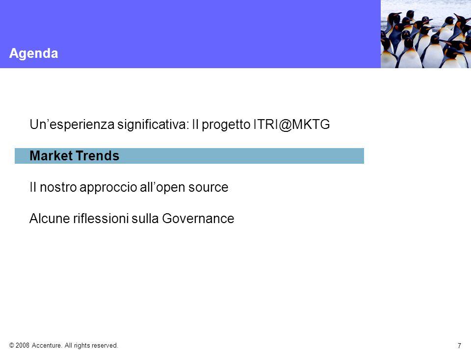 © 2008 Accenture. All rights reserved. 7 Agenda Unesperienza significativa: Il progetto ITRI@MKTG Market Trends Il nostro approccio allopen source Alc