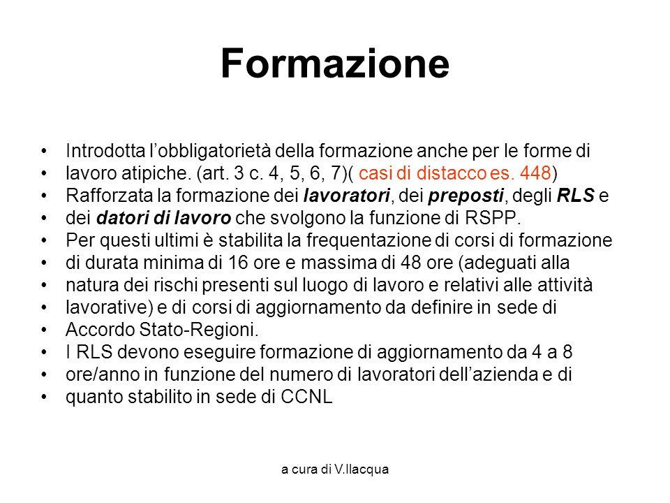 a cura di V.Ilacqua Formazione Introdotta lobbligatorietà della formazione anche per le forme di lavoro atipiche. (art. 3 c. 4, 5, 6, 7)( casi di dist
