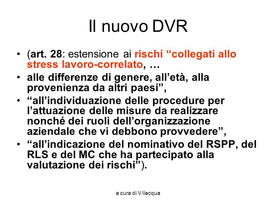 a cura di V.Ilacqua Il nuovo DVR (art. 28: estensione ai rischi collegati allo stress lavoro-correlato, … alle differenze di genere, alletà, alla prov