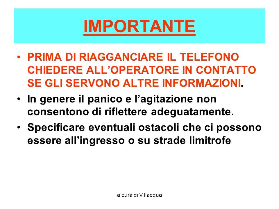 a cura di V.Ilacqua IMPORTANTE PRIMA DI RIAGGANCIARE IL TELEFONO CHIEDERE ALLOPERATORE IN CONTATTO SE GLI SERVONO ALTRE INFORMAZIONI. In genere il pan