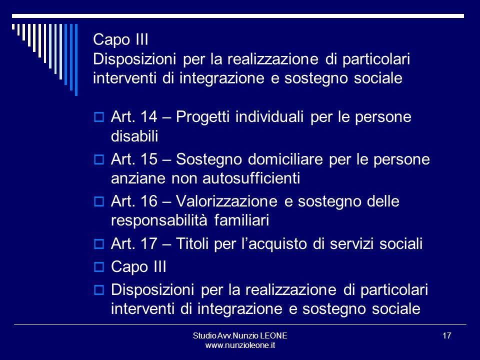 Studio Avv.Nunzio LEONE www.nunzioleone.it 17 Capo III Disposizioni per la realizzazione di particolari interventi di integrazione e sostegno sociale
