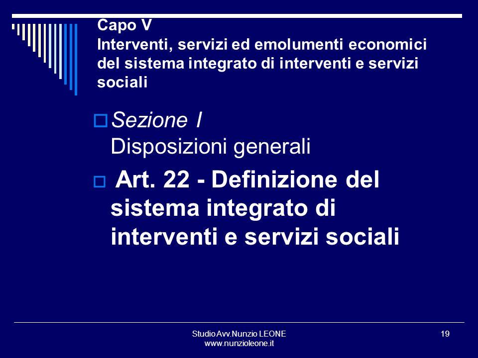 Studio Avv.Nunzio LEONE www.nunzioleone.it 19 Capo V Interventi, servizi ed emolumenti economici del sistema integrato di interventi e servizi sociali