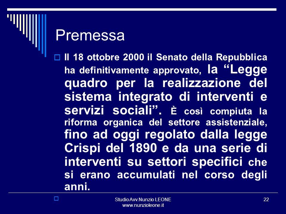 Studio Avv.Nunzio LEONE www.nunzioleone.it 22 Premessa Il 18 ottobre 2000 il Senato della Repubblica ha definitivamente approvato, la Legge quadro per