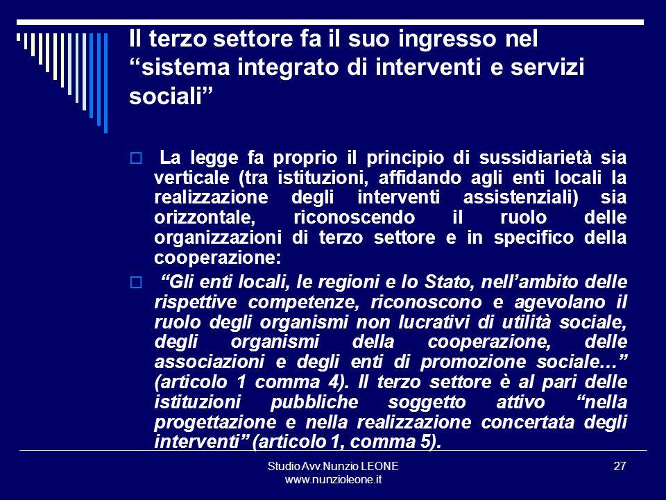 Studio Avv.Nunzio LEONE www.nunzioleone.it 27 Il terzo settore fa il suo ingresso nel sistema integrato di interventi e servizi sociali La legge fa pr