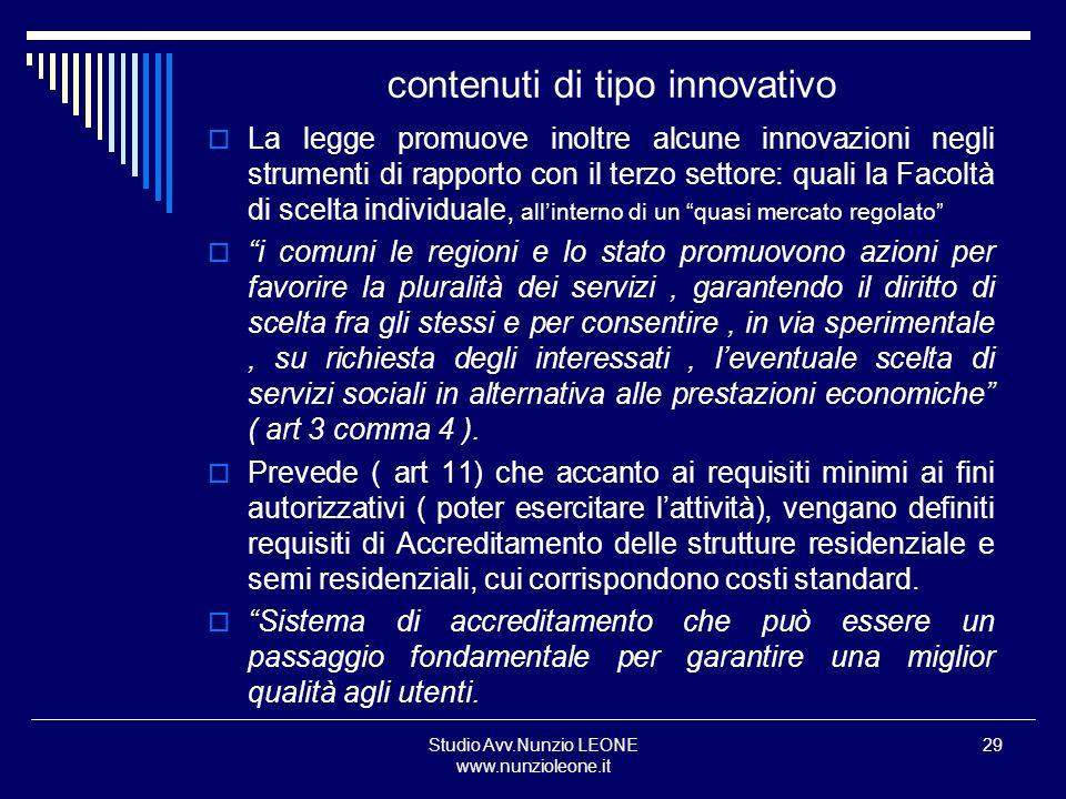 Studio Avv.Nunzio LEONE www.nunzioleone.it 29 contenuti di tipo innovativo La legge promuove inoltre alcune innovazioni negli strumenti di rapporto co