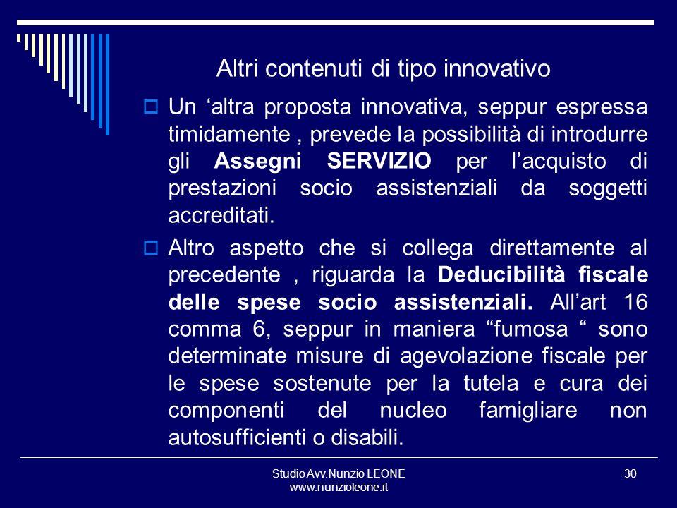 Studio Avv.Nunzio LEONE www.nunzioleone.it 30 Altri contenuti di tipo innovativo Un altra proposta innovativa, seppur espressa timidamente, prevede la