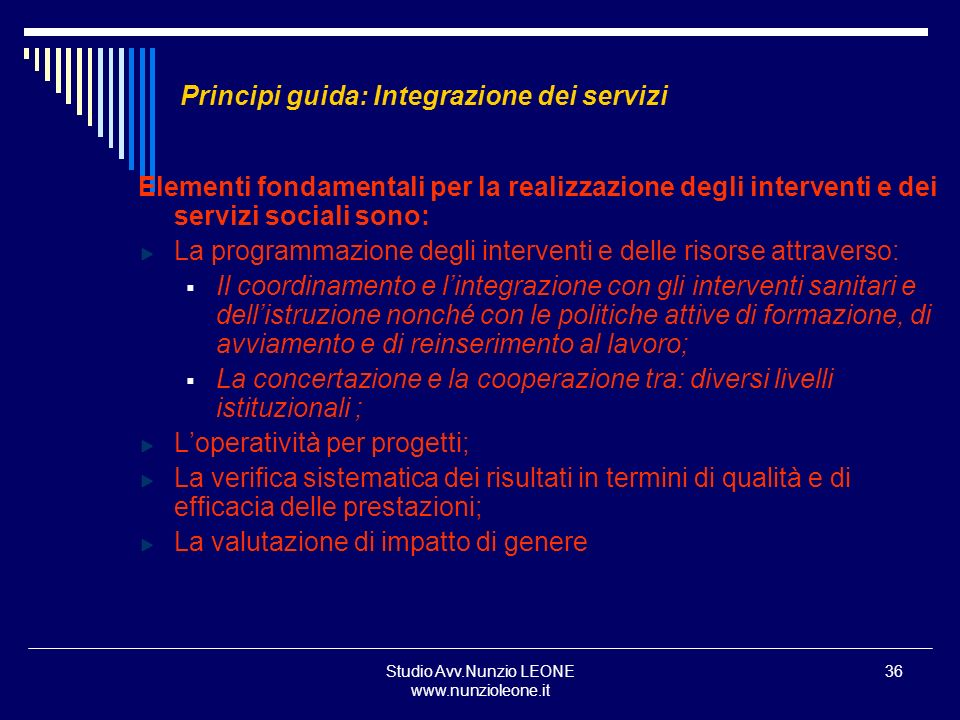 Studio Avv.Nunzio LEONE www.nunzioleone.it 36 Principi guida: Integrazione dei servizi Elementi fondamentali per la realizzazione degli interventi e d