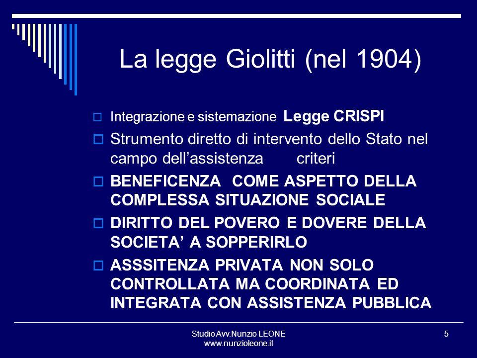 Studio Avv.Nunzio LEONE www.nunzioleone.it 5 La legge Giolitti (nel 1904) Integrazione e sistemazione Legge CRISPI Strumento diretto di intervento del