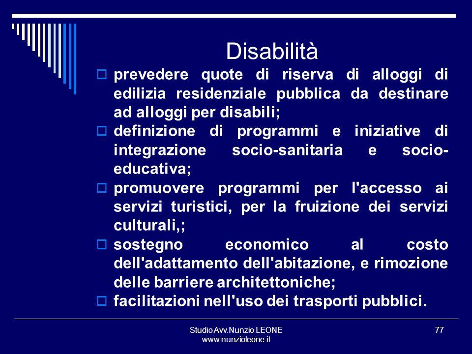 Studio Avv.Nunzio LEONE www.nunzioleone.it 77 Disabilità prevedere quote di riserva di alloggi di edilizia residenziale pubblica da destinare ad allog