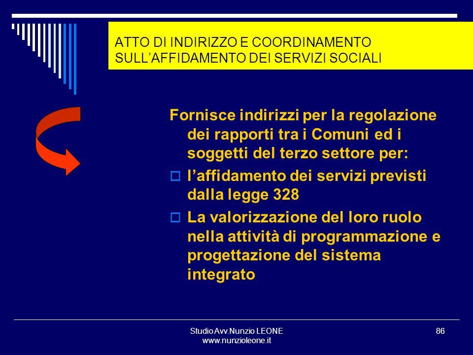 Studio Avv.Nunzio LEONE www.nunzioleone.it 86 ATTO DI INDIRIZZO E COORDINAMENTO SULLAFFIDAMENTO DEI SERVIZI SOCIALI Fornisce indirizzi per la regolazi