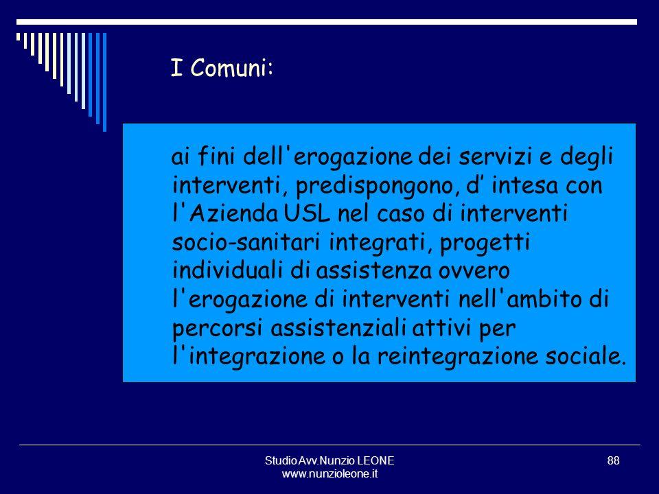 Studio Avv.Nunzio LEONE www.nunzioleone.it 88 ai fini dell'erogazione dei servizi e degli interventi, predispongono, d intesa con l'Azienda USL nel ca