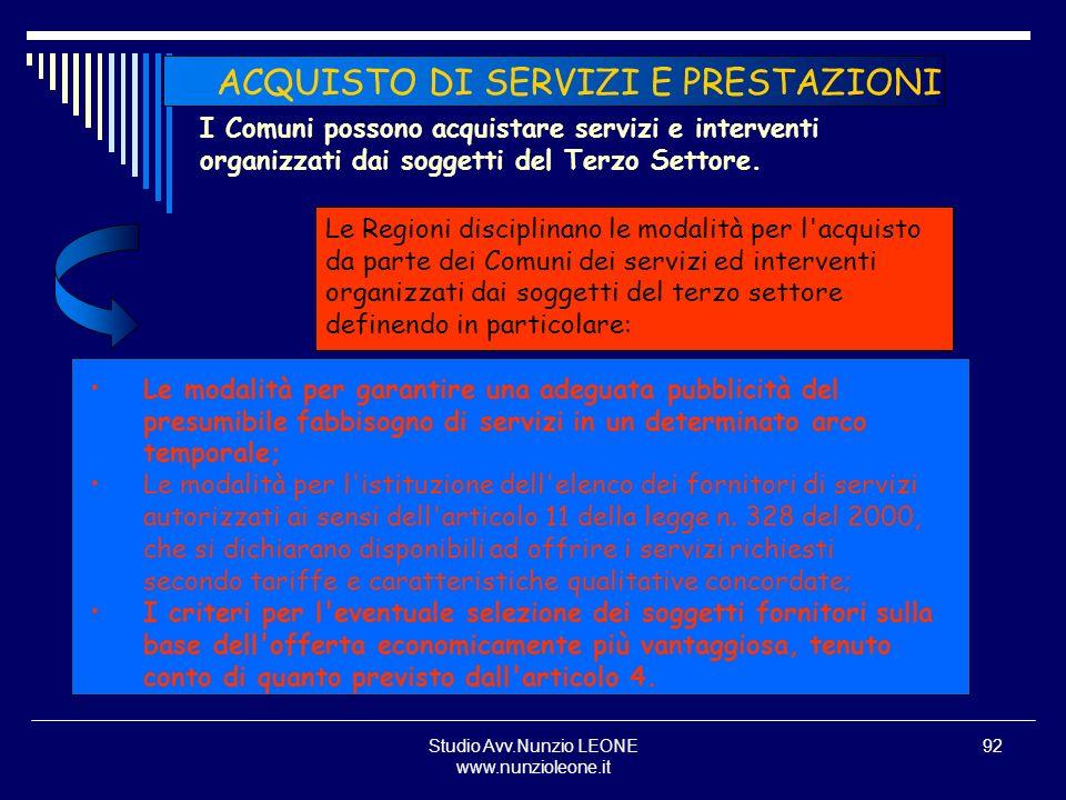 Studio Avv.Nunzio LEONE www.nunzioleone.it 92 ACQUISTO DI SERVIZI E PRESTAZIONI I Comuni possono acquistare servizi e interventi organizzati dai sogge