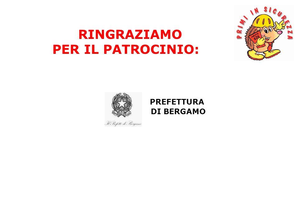 PREFETTURA DI BERGAMO RINGRAZIAMO PER IL PATROCINIO: