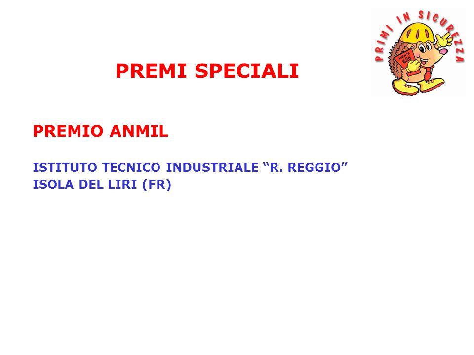 PREMIO ANMIL ISTITUTO TECNICO INDUSTRIALE R. REGGIO ISOLA DEL LIRI (FR) PREMI SPECIALI