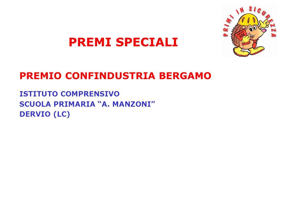PREMIO CONFINDUSTRIA BERGAMO ISTITUTO COMPRENSIVO SCUOLA PRIMARIA A. MANZONI DERVIO (LC) PREMI SPECIALI