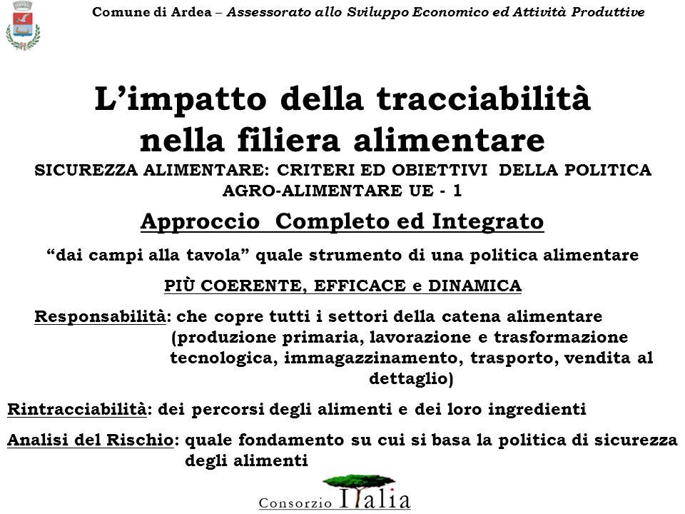 Limpatto della tracciabilità nella filiera alimentare SICUREZZA ALIMENTARE: CRITERI ED OBIETTIVI DELLA POLITICA AGRO-ALIMENTARE UE - 1 Approccio Compl