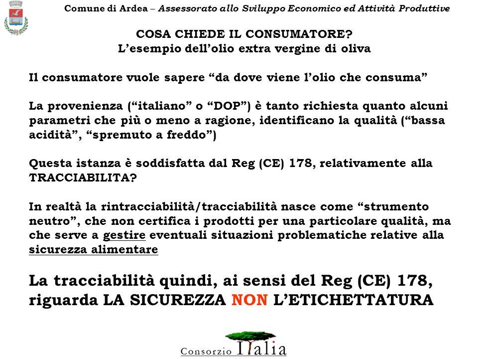 COSA CHIEDE IL CONSUMATORE? Lesempio dellolio extra vergine di oliva Il consumatore vuole sapere da dove viene lolio che consuma La provenienza (itali