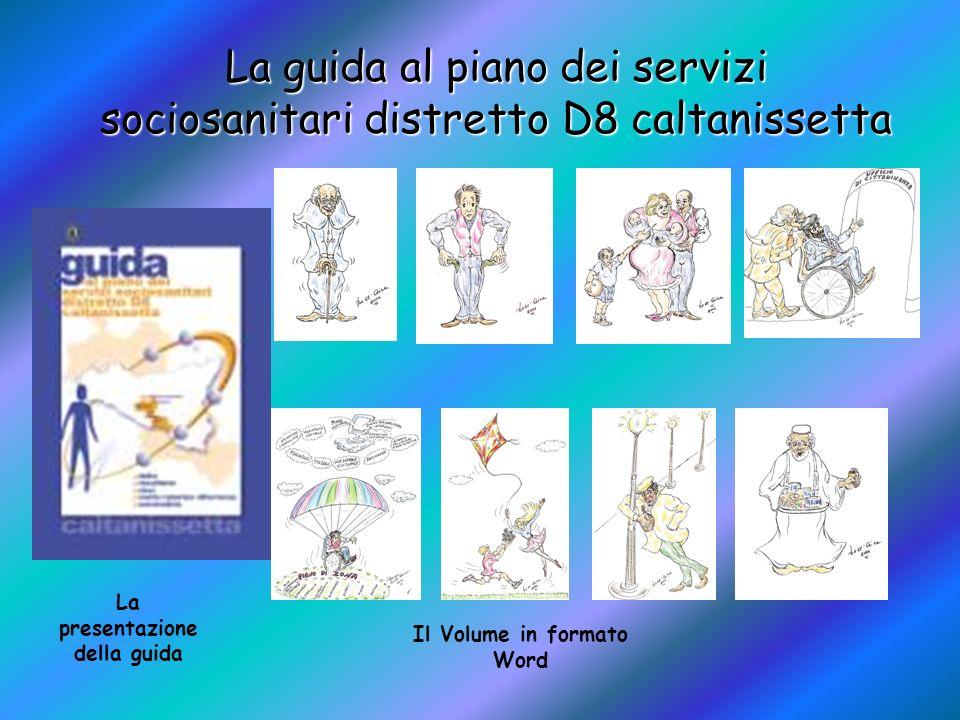 La guida al piano dei servizi sociosanitari distretto D8 caltanissetta La presentazione della guida Il Volume in formato Word