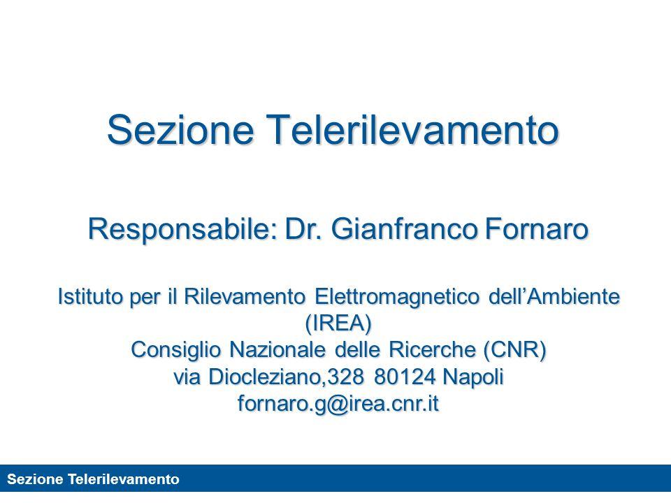 Sezione Telerilevamento Soggetti Partecipanti Istituto per il Rilevamento Elettromagnetico dellAmbiente IREA-CNR (Dr.