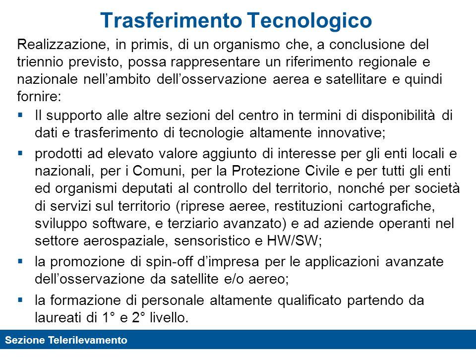 Sezione Telerilevamento Trasferimento Tecnologico Il supporto alle altre sezioni del centro in termini di disponibilità di dati e trasferimento di tec