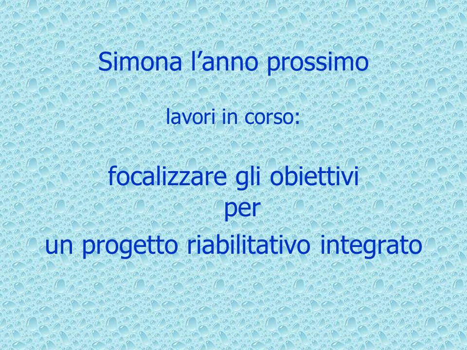 Simona lanno prossimo lavori in corso: focalizzare gli obiettivi per un progetto riabilitativo integrato