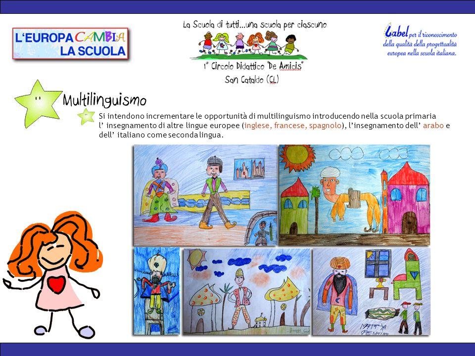 Si intendono incrementare le opportunità di multilinguismo introducendo nella scuola primaria l insegnamento di altre lingue europee (inglese, francese, spagnolo), linsegnamento dell arabo e dell italiano come seconda lingua.