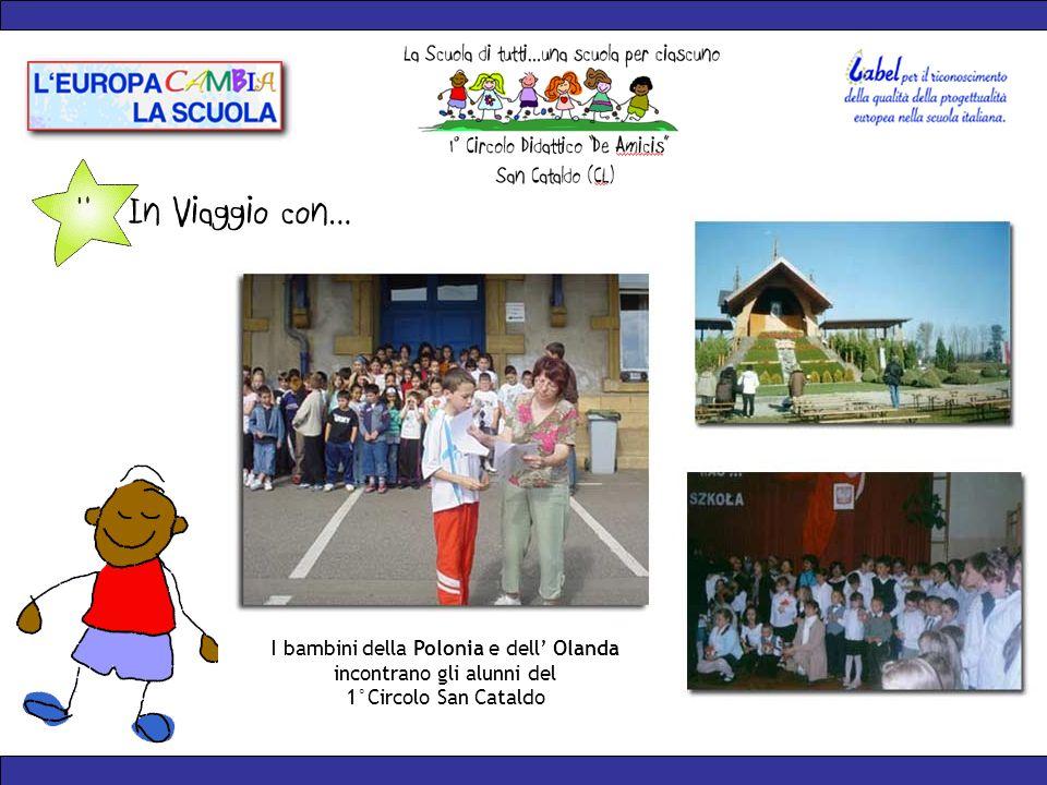 I bambini della Polonia e dell Olanda incontrano gli alunni del 1°Circolo San Cataldo